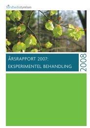 årsrapport 2007: eksperimentel behandling - Sundhedsstyrelsen