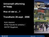 Universell utforming av bygg. Hva vil det si…? Trondheim 28.sept. 2006