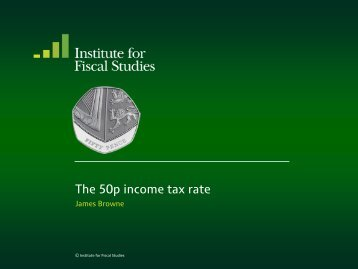 The 50p income tax rate - The Institute For Fiscal Studies