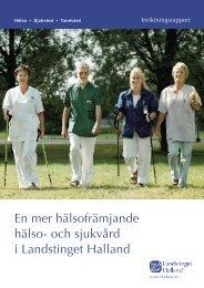En mer hälsofrämjande hälso - Region Halland
