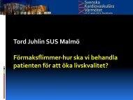 Tord Juhlin SUS Malmö Förmaksflimmer-‐hur ska vi behandla ...