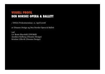 VISUELL PROFIL DEN NORSKE OPERA & BALLETT