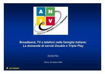 Broadband, TV e telefoni nelle famiglie italiane: La domanda di ...