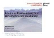 Arbeit und Positionierung des Wirtschaftsforum Graubünden
