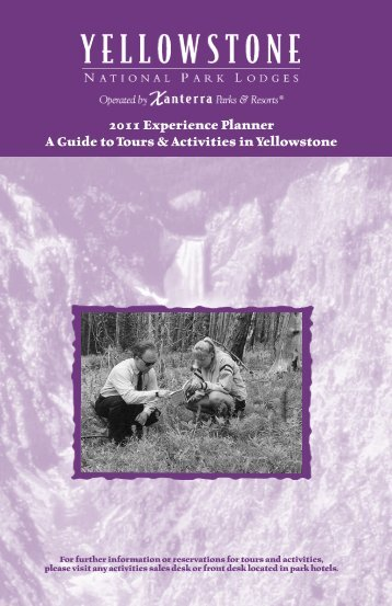 2011 Experience Planner A Guide to Tours & Activities in Yellowstone