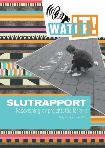 Redovisning av projektstöd Vi Deltar – Watch it! år 3