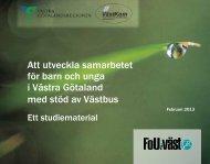 Att utveckla samarbetet för barn och unga i Västra Götaland med ...