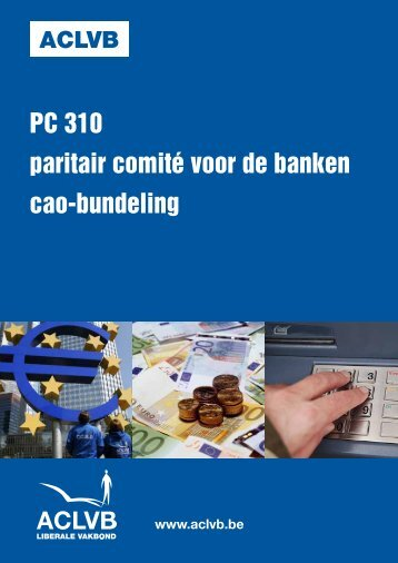 PC 310 paritair comité voor de banken cao-bundeling - Aclvb
