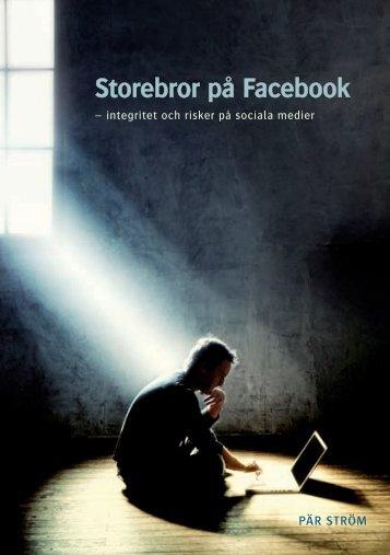 Storebror på Facebook - Stiftelsen Den Nya Välfärden
