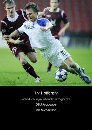 1 v 1 offensiv – individuelle og relationelle færdigheder - DBU