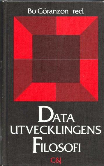 Datautvecklingens filosofi. Två oförenliga ... - Tore Nordenstam