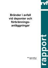 U2003:11 Bränder i avfall vid deponier och ... - Avfall Sverige