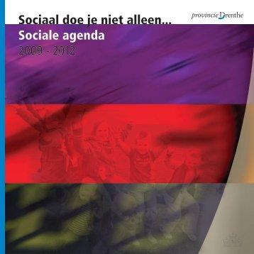 Sociaal doe je niet alleen... Sociale agenda 2009 - Provincie Drenthe