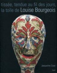 Tissée, tendue au fil des jours, La toile de Louise ... - Jacqueline Caux