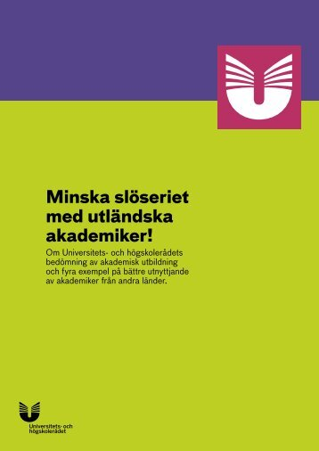 Minska slöseriet med utländska akademiker! - Universitets- och ...