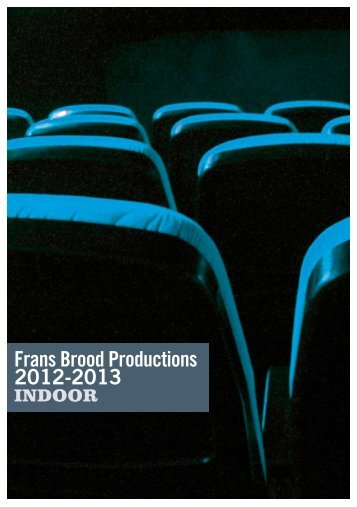 Frans Brood Productions 2012-2013