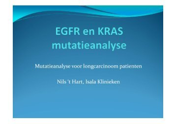Mutatieanalyse voor longcarcinoom patienten Nils 't Hart ... - VAP