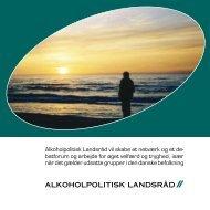 Alkoholpolitisk Landsråd vil skabe et netværk og et de- batforum og ...