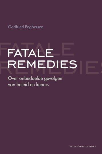 Fatale remedies. Over de onbedoelde gevolgen van beleid en ...