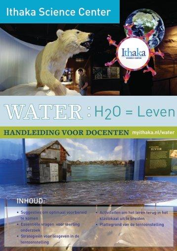 Docentenhandleiding 'Water: H2O = Leven' - Ithaka Science Center