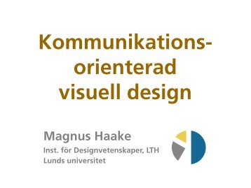 Kommunikations- orienterad visuell design - Lunds universitet