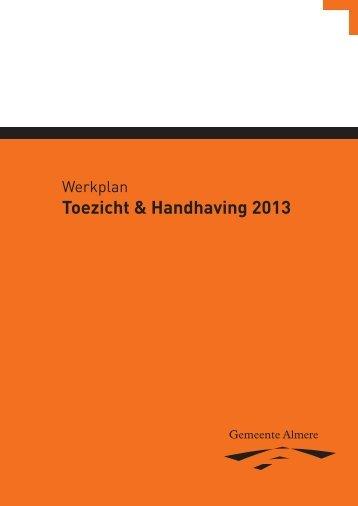 Werkplan Toezicht & Handhaving 2013 - Veilig Almere - Gemeente ...