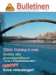 TEMA: Ordning & reda Grattis alla grusvägshållare! Extra vinterpengar!