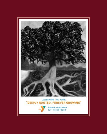 """""""DEEPLY ROOTED, FOREVER GROWING"""" - Anaheim Family YMCA"""