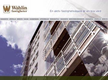 En aktiv fastighetsägare är en bra värd - Wåhlin fastigheter AB
