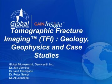 Tomographic Fracture Imaging™ (TFI) : Geology, Geophysics and ...