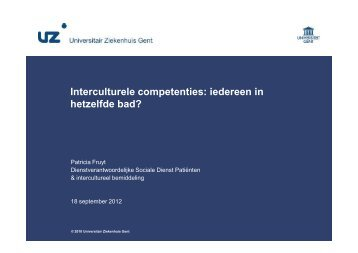 Interculturele competenties iedereen in hetzelfde bad ... - UZ Gent