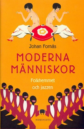 Moderna människor. Folkhemmet och jazzen - Johan Fornäs
