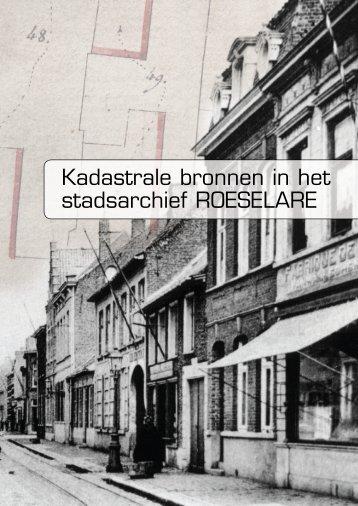 Kadastrale bronnen in het stadsarchief ROESELARE - Stad Roeselare