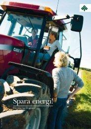 Spara energi. Praktiska tips för gården - LRF