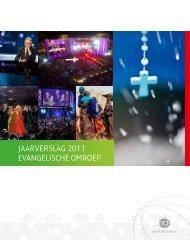 JAARVERSLAG 2011 EVANGELISCHE OMROEP