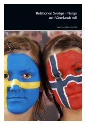 Relationen Sverige – Norge och Värmlands roll - Region Värmland