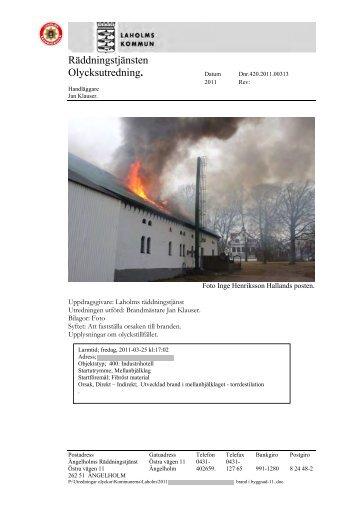 Värmeöverföring från flispanna antände bjälklag Laholm 2011