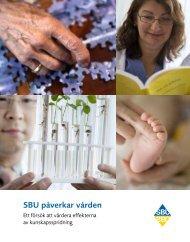 Läs om hur SBU påverkar vården (pdf)