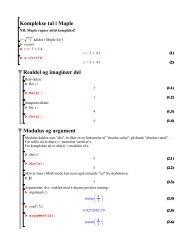 Komplekse tal i Maple Realdel og imaginær del Modulus og argument