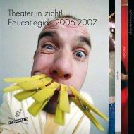 Theater in zicht! Educatiegids 2006-2007 - Cultureel Klusbedrijf
