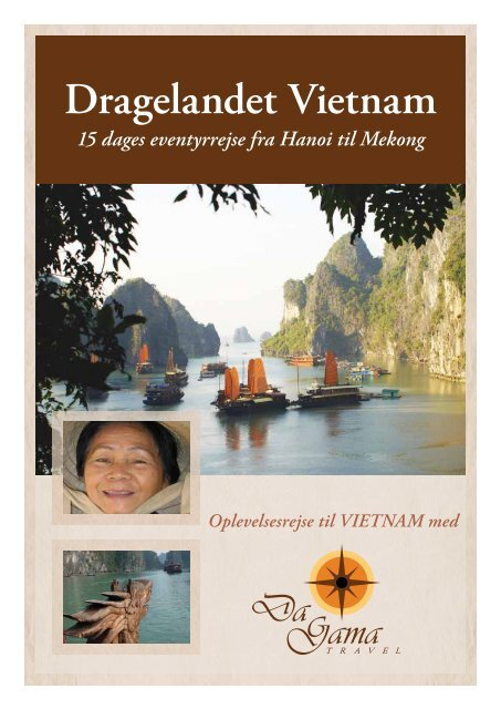 Rejsens navn Dragelandet Vietnam - DaGama Travel