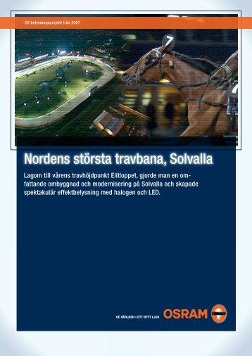 Nordens största travbana, Solvalla - Osram