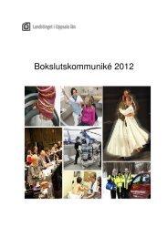 Landstingets bokslutskommuniké 2012 - Landstinget i Uppsala län