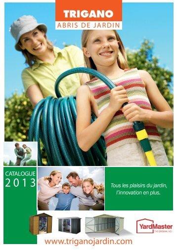 Catalogue Abri 2013.pdf - Trigano Jardin