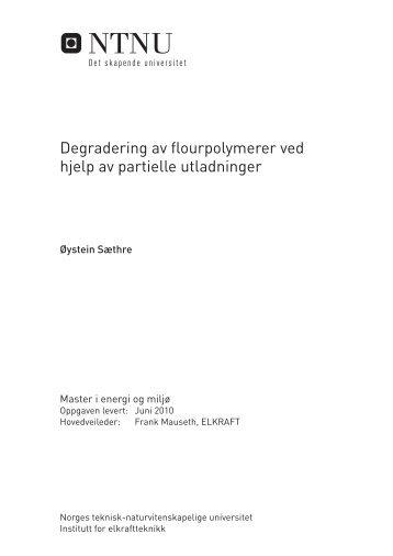 Degradering av flourpolymerer ved hjelp av partielle utladninger
