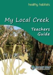 Healthy Habitats Teachers Guide 'My Local Creek'