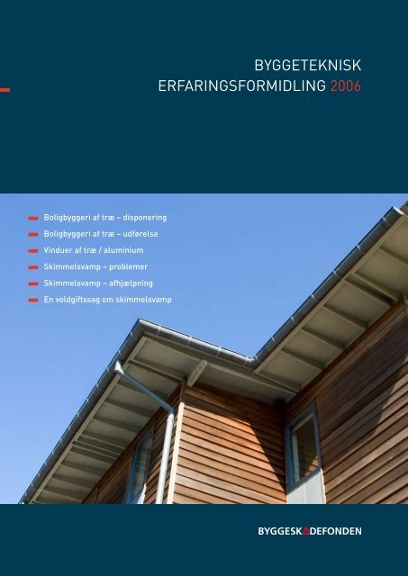 ByggeteknIsk erfarIngsformIDlIng 2006 - Byggeskadefonden