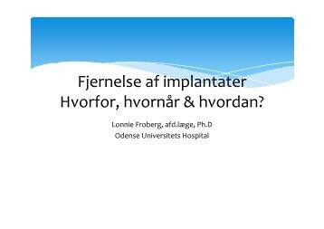 Fjernelse af implantater Hvorfor, hvornår & hvordan?