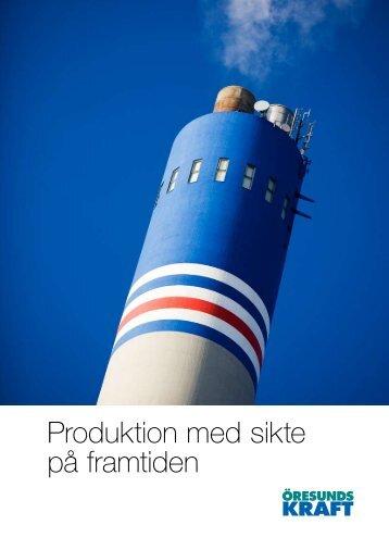Produktion med sikte på framtiden - Öresundskraft