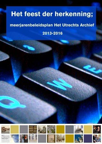 Meerjarenbeleidsplan 2013-2016 - Het Utrechts Archief